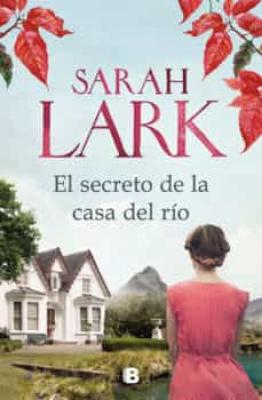 El secreto de la casa del rió - Sarah Lark