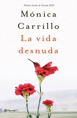 La vida desnuda - Monica Carrillo