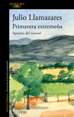 Primavera Extremeña - Julio Llamazares