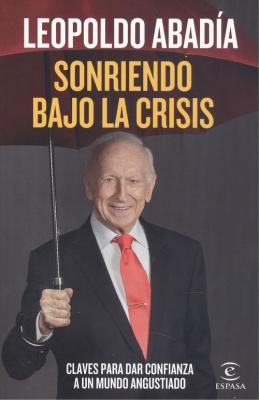 Sonriendo bajo la crisis - Leopoldo Abadía