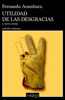 Utilidad de las desgracias - Fernando Aramburu